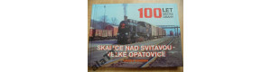 100 let místní dráhy Skalicen/Svit - Velké Opatovice, DOPRODEJ, Gradis Bohemia