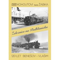 Železnice na Podblanicku (120 let Benešov - Vlašim), kolektiv autorů, Gradis Bohemia