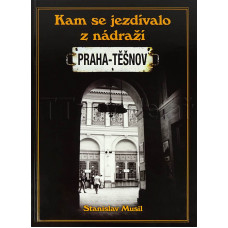 Kam se jezdívalo z nádraží Praha - Těšnov, Stanislav Musil, Plot, Kosmas