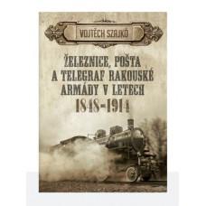 Železnice, pošta a telegraf rakouské armády v letech 1848–1914, Vojtěch Szajkó, Epocha, Kosmas
