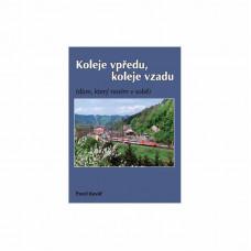 Koleje vpředu, koleje vzadu: (dům, který nosím v sobě), Pavel Kovář, Oftis, Kosmas