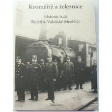 Kroměříž a železnice, Historie trati Kojetín-Valašské Meziříčí, Ladislav Vítek