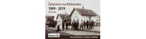 Železnice na Blatensku – 1899–2019, Martin Žabka, edice Krokodýl č.1