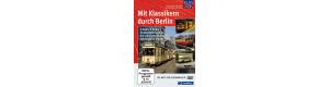 DVD - Mit Klassikern durch Berlin, U-Bahn, S-Bahn, Straßenbahn und Bus: Die schönsten Museumsfahrzeuge im Einsatz, VGB 9783862459322