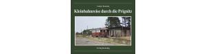 Kleinbahnreise durch die Prignitz, Verlagsgruppe Bahn, VGB 9783944390093