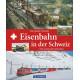 Eisenbahn in der Schweiz, Die große Chronik, die schönsten Strecken, VGB 9783956130472