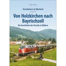 Eisenbahnen im Oberland: Von Holzkirchen nach Bayrischzell, Die Geschichte der Strecke in Bildern, VGB 9783963032721