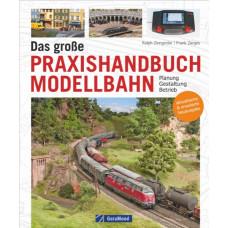 Das große Praxishandbuch Modellbahn, Planung – Gestaltung – Betrieb, VGB 9783964530707