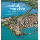 Eisenbahn von oben, Luftbilder zwischen Hindenburgdamm und Bodensee, VGB 9783964530875