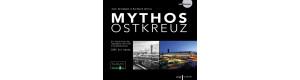Mythos Ostkreuz, Die Geschichte des legendären Berliner Eisenbahnknotens – 1842 bis heute, VGB 9783969681022